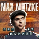 Let It Happen/Max Mutzke