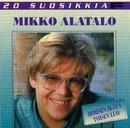 20 Suosikkia / Ihmisen ikävä toisen luo/Mikko Alatalo