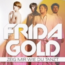 Zeig mir wie du tanzt/Frida Gold