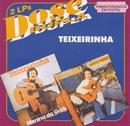 Dose Dupla (Vol 1)/Teixeirinha