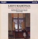 Leevi Madetoja: Complete Songs for Male Voice Choir Vol. 1/Ylioppilaskunnan Laulajat - YL Male Voice Choir