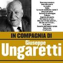 In compagnia di Giuseppe Ungaretti/Giuseppe Ungaretti