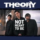 Not Meant to Be/Theory Of A Deadman