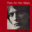 Mors och fars kärlek/Dan Tillberg