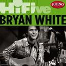 Rhino Hi-Five: Bryan White/Bryan White