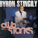 Club Stories/Byron Stingily