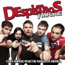 Y mirame (con Jorge Ruiz de Maldita Nerea)/Despistaos