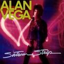 Saturn Strip/Alan Vega