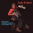 Lady Be Good/Roland Cedermark