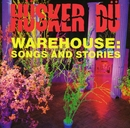 Warehouse: Songs And Stories/Husker Du