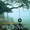 Skinny Dippin'/Whitney Duncan