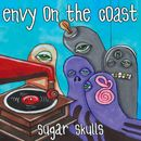 sugar skulls/Envy On The Coast