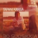 Tähtisarja - 30 Suosikkia/Tapani Kansa