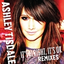It's Alright, It's OK [Remixes] (DMD Maxi)/Ashley Tisdale