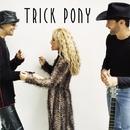 Trick Pony/Trick Pony