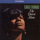 The Queen Alone/Carla Thomas