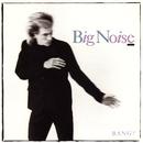 Bang/Big Noise