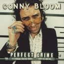 Perfect Crime/Conny Bloom