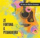 80 Anos de Música Sertaneja/Zé Fortuna & Pitangueira