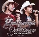 Só de Você (Ao Vivo)/Guilherme & Santiago