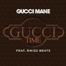 Gucci Time (feat. Swizz Beats)/Gucci Mane