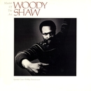 Master Of The Art/Woody Shaw