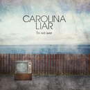 I'm Not Over (International)/Carolina Liar