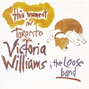 This Moment: Live In Toronto/Victoria Williams
