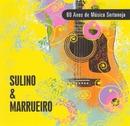 80 Anos de Música Sertaneja/Sulino & Marrueiro