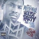 House Party (feat. Young Chris)/Meek Mill