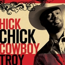 Hick Chick [Dance Mix]/Cowboy Troy