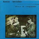 Musica De Contrabando/Danza Invisible