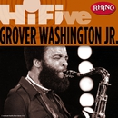 Rhino Hi-Five: Grover Washington Jr./GROVER WASHINGTON, JR.