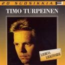 20 Suosikkia / Liehuva liekinvarsi/Timo Turpeinen