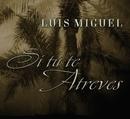 Si tu te atreves/Luis Miguel