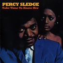 Take Time To Know Her/Percy Sledge