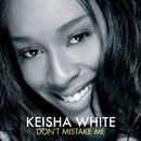 Don't Mistake Me/Keisha White