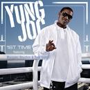 1st Time/Yung Joc