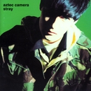 Stray (US Internet Release)/Aztec Camera