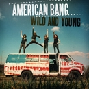 Wild And Young/American Bang