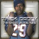 I'm A Thug/Trick Daddy