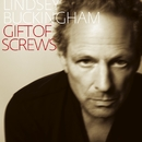 Gift Of Screws/Lindsey Buckingham