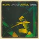 Lunatico Veneno/Hilario Camacho