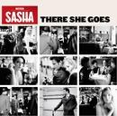There She Goes/Sasha