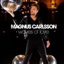 Waves Of Love/Magnus Carlsson