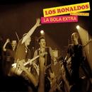 La bola extra (Standard version)/Los Ronaldos