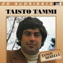 20 Suosikkia / Tango merellä/Taisto Tammi