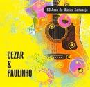 80 Anos de Música Sertaneja/Cezar & Paulinho