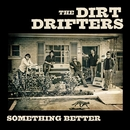 Something Better/The Dirt Drifters