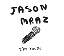 I'm Yours [Live From Amsterdam]/Jason Mraz